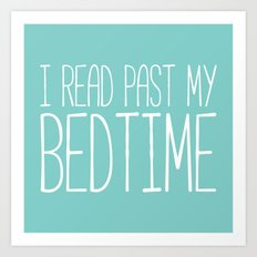 I read past my bedtime. Art Print