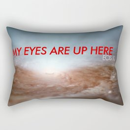My Eyes Are Up Here Rectangular Pillow