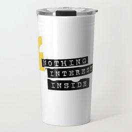 Nothing interesting inside Travel Mug