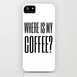 Coffee IV iPhone Case