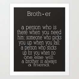 Personalized brother wall art trio - A brother is a person who is there when you need him Art Print