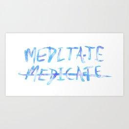 Meditate KOD Art Print