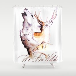 The Marauders - We Are Wild Shower Curtain