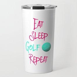 Eat Sleep Golf Driving Range Golfer Quote Travel Mug