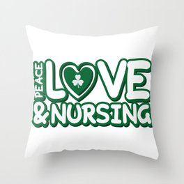 Nurse St Patricks Day Peace Love & Nursing Throw Pillow