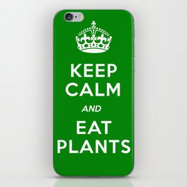 Keep Calm And Eat Plants iPhone Skin