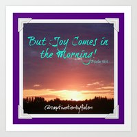 But Joy Comes in the Morning Art Print