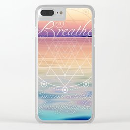 Breathe - Reminder Affirmation Mindful Quote Clear iPhone Case