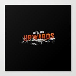 Onwards Upwards - Motivational Poster Canvas Print