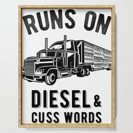 Runs On Diesel and Cuss Words - Semi Trucker Hauling Graphic Serving Tray