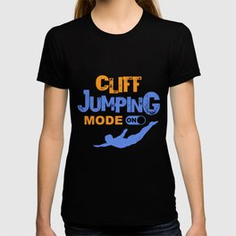 Cliff Jumping Mode On Cliff Diving Cliff Jump Gift T-shirt