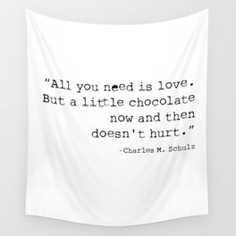All you need is love. But a little chocolate now and then doesn't hurt. Wall Tapestry