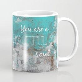 Energized/You are a Beautiful Soul Coffee Mug
