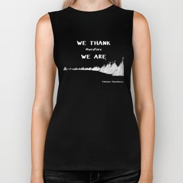 We Thank Therefore We Are Biker Tank