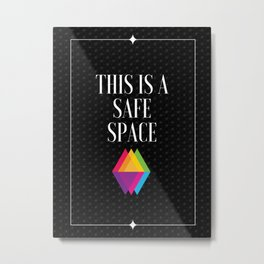 Safe Space LGBTQ Metal Print