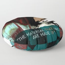 """The material that dreams are made of"" Floor Pillow"