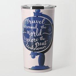 Travel Around the World Explore the great unknown Travel Mug