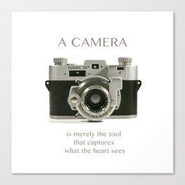 A Camera is Merely a Tool That Captures What the Heart Sees Canvas Print