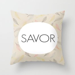 Savor Life Throw Pillow