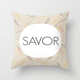 Savor Life Throw Pillow