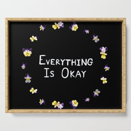 Everything Is Okay Serving Tray