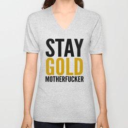 Stay Gold Motherfucker Unisex V-Neck