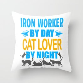 Iron Worker By Day, Cat Lover By Night Throw Pillow