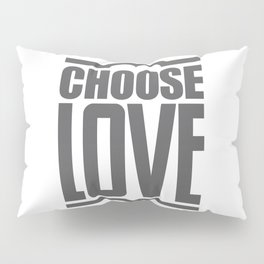 Choose Love Typography Pillow Sham