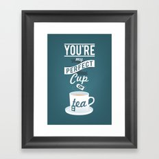 You're my perfect cup of tea Framed Art Print