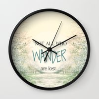 not all who wander are lost Wall Clocks featuring Not all who wander are lost by SUNLIGHT STUDIOS  Monika Strigel