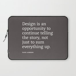 Design - Quotable Series Laptop Sleeve