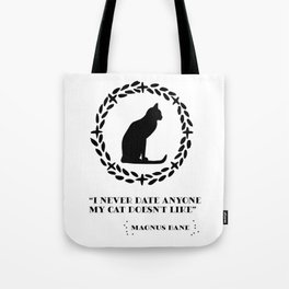 Magnus Bane i never date anyone my cat doesn't like Shadowhunters Tote Bag