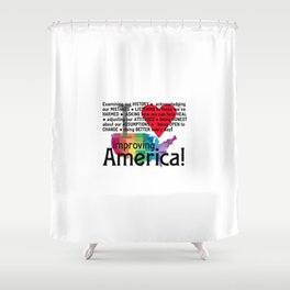 Improving America  Shower Curtain