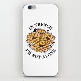 in trench i'm not alone iPhone Skin