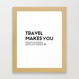 Travel Makes You Richer (Vertical) Framed Art Print