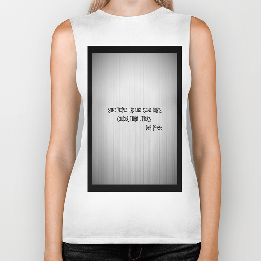 Some People Are Like Some Days, Colder Than Others… Biker Tank by Deapaige BKT910264