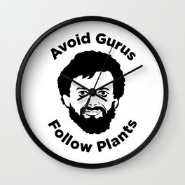 Terence Mckenna - Avoid Gurus, Follow Plants Wall Clock