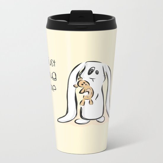 Just Hug Me Metal Travel Mug