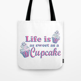 Life is as Sweet as a Cupcake Tote Bag