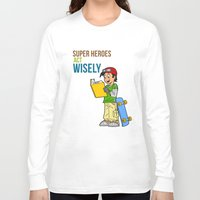 super heroes Long Sleeve T-shirts featuring Super Heroes Act Wisely by youngmindz