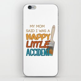 Happy Little Accident iPhone Skin