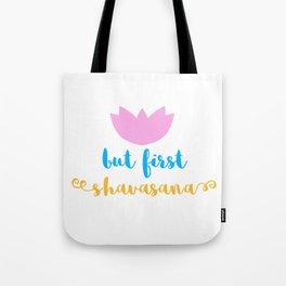 But first shavasana Tote Bag