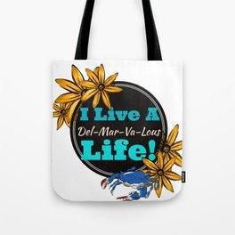 I live a Delmarvalous Life Tote Bag