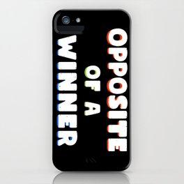 OPPOS/TE OF A W/NNER iPhone Case