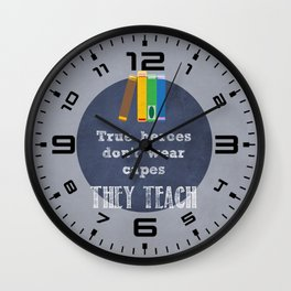 They Teach | Teacher Appreciation Wall Clock