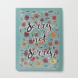 Sorry! Metal Print