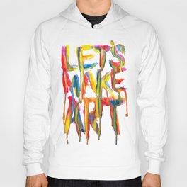 LET'S MAKE ART Hoody