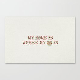 My Home is where my heart is - Vintage By Totalia Canvas Print