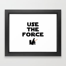 Use the Force Framed Art Print