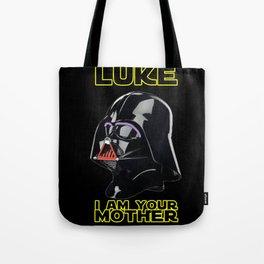 LUKE I AM YOUR MOTHER Tote Bag